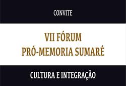 VII FÓRUM PRÓ-MEMÓRIA SUMARÉ